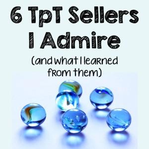 6 TpT Sellers I Admire