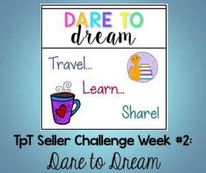 tpt seller challenge #2: Dare to Dream