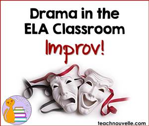 Quick ways to add drama in the ELA Classroom