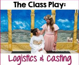How to Set Up and Cast the Class Play - Use these tips to help integrate Drama in the ELA classroom.