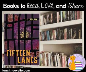 Fifteen Lanes by S. J. Laidlaw - Book reviews to help you build your classroom library.