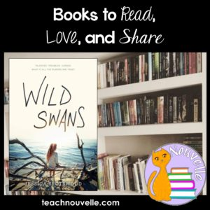 Wild Swans by Jessica Spotswood - Book reviews to help you build your library at teachnouvelle.com