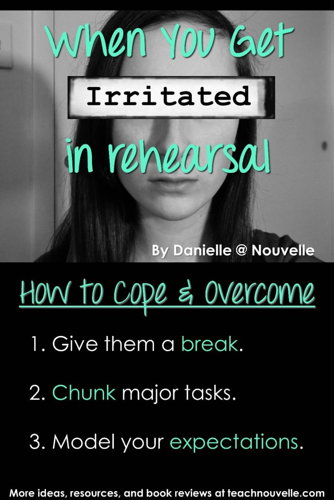 How to Deal with Irritation in Rehearsal: Ways to cope with and resolve irritation while directing a high school drama production. Whether it's the musical, a play, or one-acts, these are ideas to help every director.