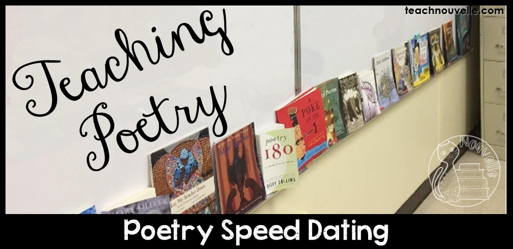 Poetry Speed-dating is a great way to hook students' interest in poetry. Plan a day to let them browse and enjoy poetry books. More information and recommendations at the blog post at teachnouvelle.com.