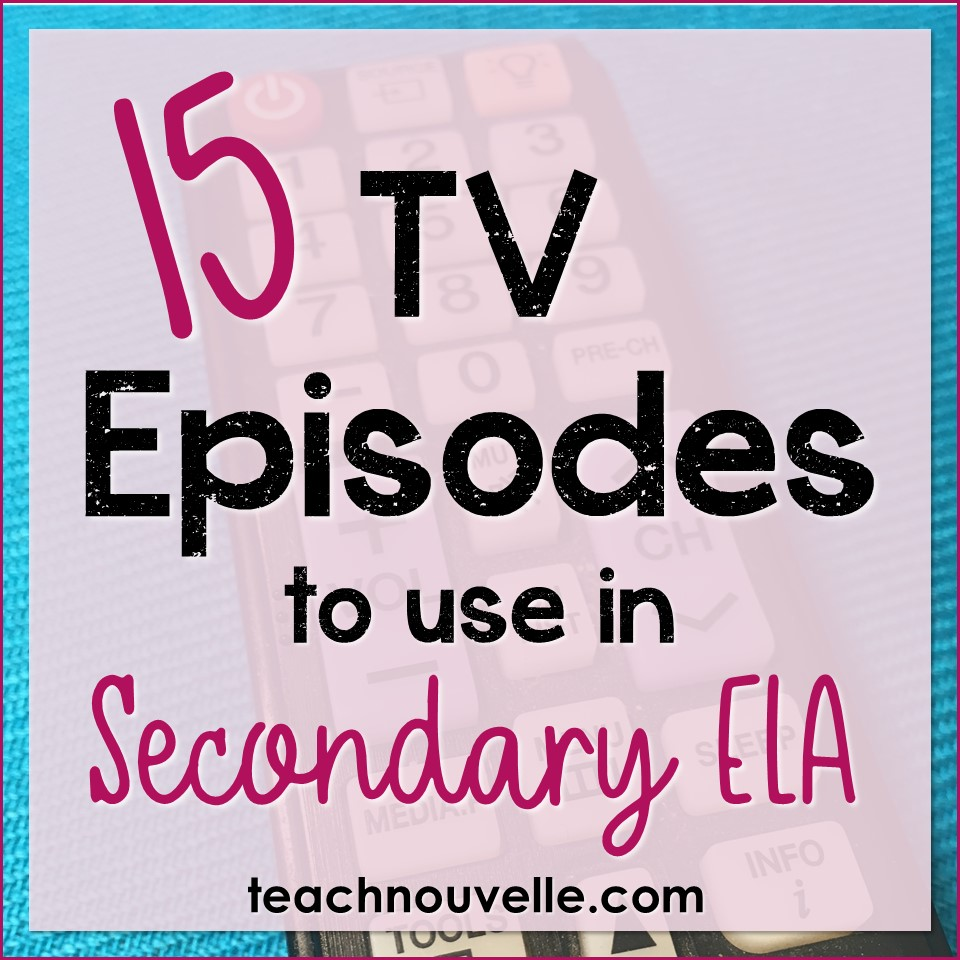 15 TV Episodes to Use in ELA - Nouvelle ELA Teaching Resources