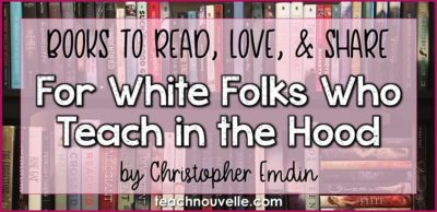 For White Folks Who Teach in the Hood by Christopher Emdin is a must-read for teachers. Emdin shares his experience of learning and teaching in an urban setting and offers up a new approach to education. Read the whole review at teachnouvelle.com.