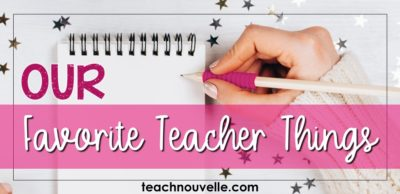 What are your favorite teacher things for secondary ELA? Favorite pens? Paper? Books? Laminators? Here's my list. (blog post at teachnouvelle.com)