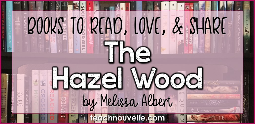 The Hazel Wood by Melissa Albert Review Cover