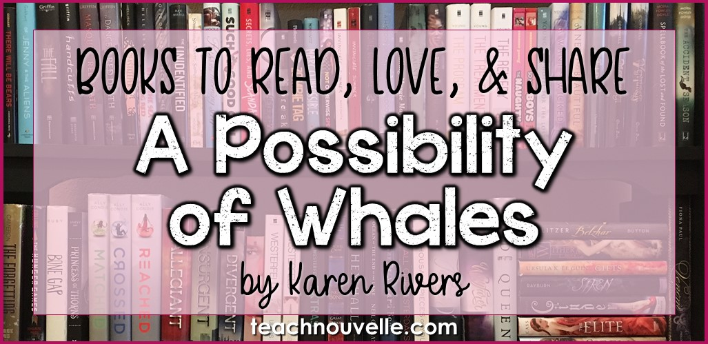 A Possibility of Whales by Karen Rivers review cover