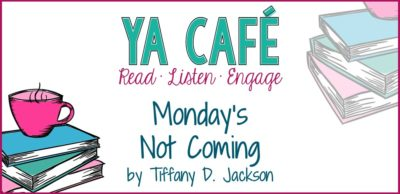 15 Mondays Not Coming Tiffany D Jackson cover