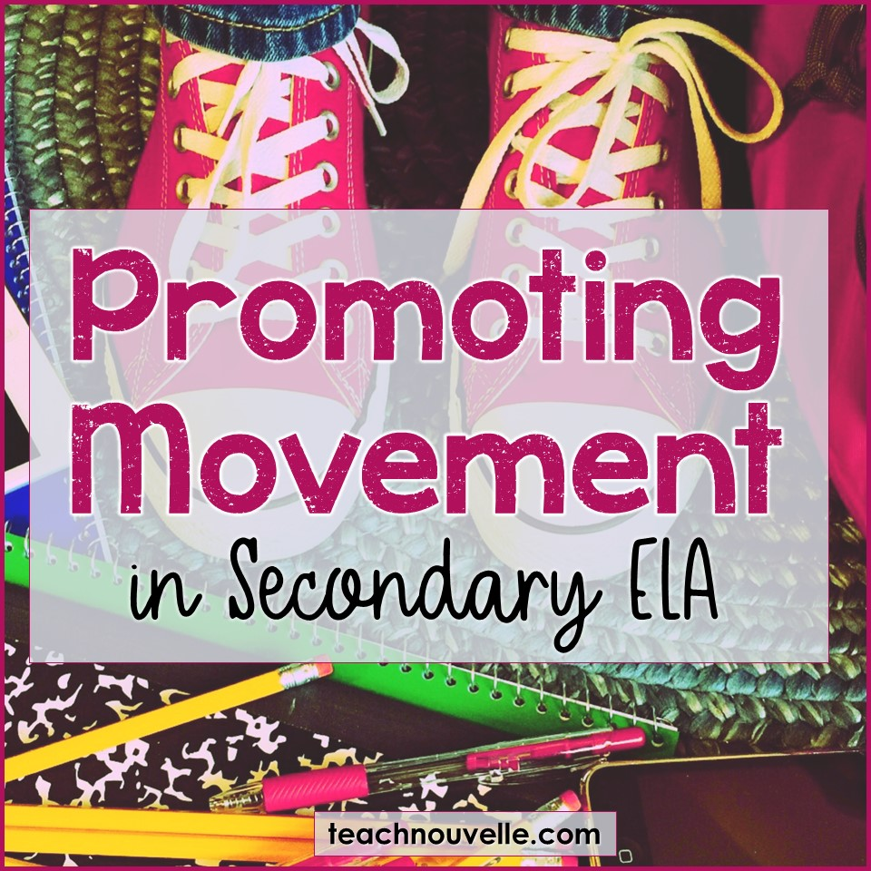 Promoting Movement in the Secondary ELA Classroom