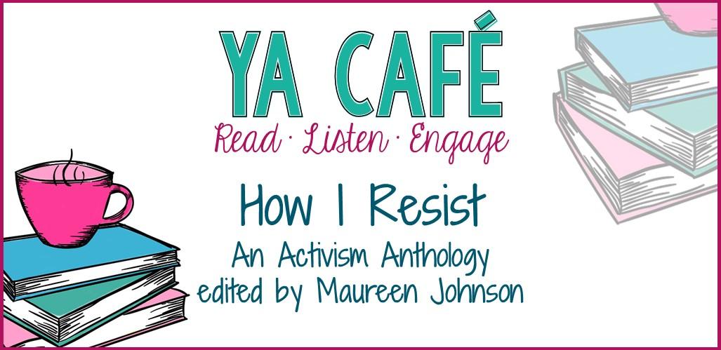 16 How I Resist Maureen Johnson