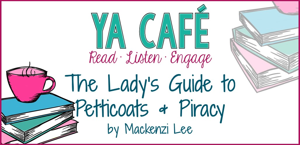 29 Ladys Guide to Petticoats and Piracy Mackenzi Lee cover