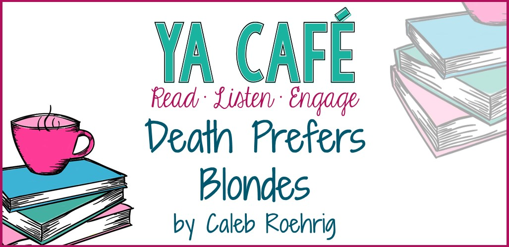 43 Death Prefers Blondes by Caleb Roehrig