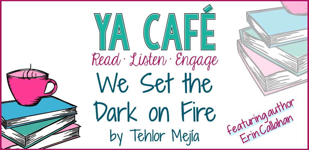45 We Set the Dark on Fire Tehlor Mejia cover