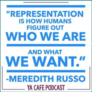"Blue text on a white background that reads ""Representation is how humans figure out who we are and what we want"" - Meredith Russo"