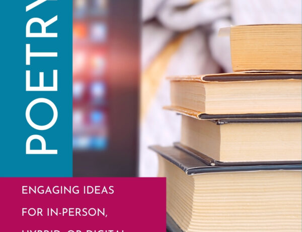 """A stack of books with the overlayed text """"Poetry. Engaging ideas for in-person, hybrid, or digital."""""""