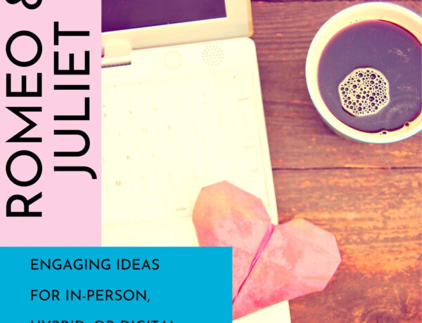 """A cup of coffee next to a laptop with the text """"Romeo & Juliet. Engaging ideas for in-person, hybrid, or digital."""""""