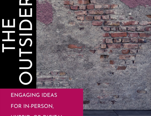 """A brick wall with the text overlayed """"The Outsiders. Engaging ideas for in-person, hybrid, or digital."""""""