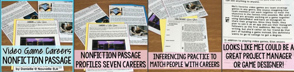 4 photos of worksheets arranged on a wooden table. Left to right the text on the images is Video game careers, nonfiction passage. Nonfiction passage, profiles seven careers. Inferencing practice to match people with careers. Looks like Mei could be a great project manager or game designer.