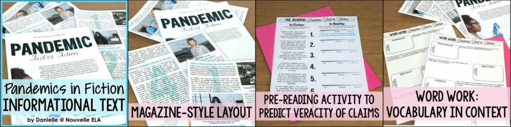 4 different photos of worksheets arranged on a wooden table. Left to Right the text on the images is 1 Pandemics in Fiction, Informational Text. 2 Magazine-style layout. 3. Pre-reading Activity to perdict veracity of claims. 4 Word Work: Vocabulary in context.