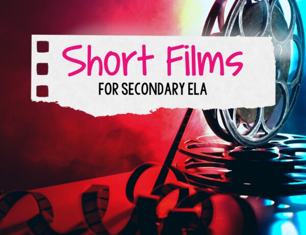 A reel of film, partially unwound in front of a pink and red background. The overlayed text says Short Films for Secondary ELA.