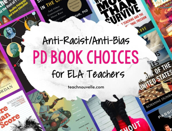 """A background of many different book covers and a white splash with the text """"Anti-Racist/Anti-Bias PD Book Choices for ELA Teachers"""""""
