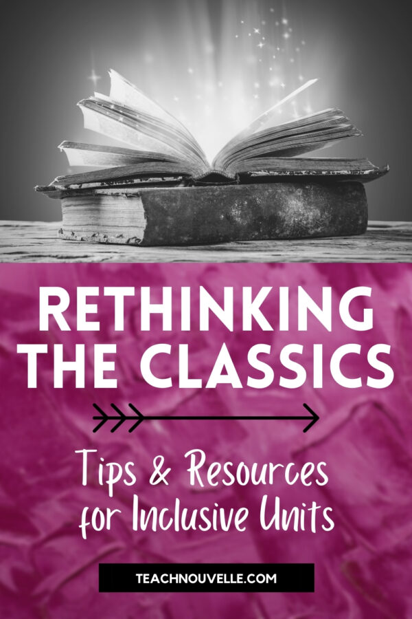 A black and white photo of an open book, below it a pink box with the text Rethinking the Classics Tips and Resources for Inclusive Units