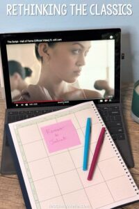 """Photo of a laptop in the background and a planner with pink and blue flair pins in the foreground, and a pink post it note with the handwriting """"Romeo & Juliet."""" White text at the top of the image reads """"Rethinking the Classics"""""""