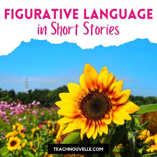 """This image is a photo of a field of flowers, with a big sunflower in the foreground. At the top there is a white border with pink text that reads """"Figurative Language in Short Stories"""""""