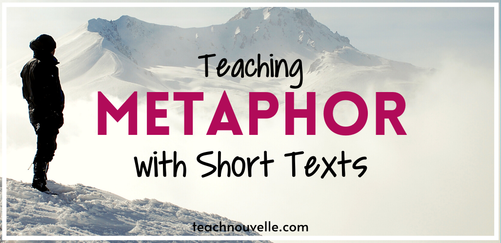 """A photo of a snowy mountain top with a hiker looking off into the distance. The pink and black text reads """"Teaching Metaphor with Short Texts"""""""
