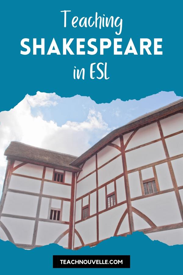 """The center of this image is photo of the Globe Theatre, a large Elizabethan style building. There is a blue border at the top and bottom with white text on the top border reading """"Teaching Shakespeare in ESL"""""""