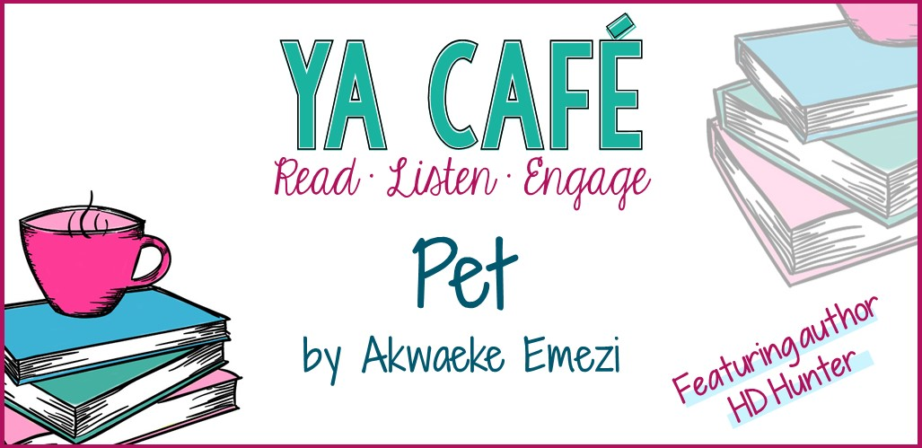 This week we're chatting about Pet by Akwaeke Emezi. Our guest is author H.D. Hunter who has some great insight into this totally unique YA new release.
