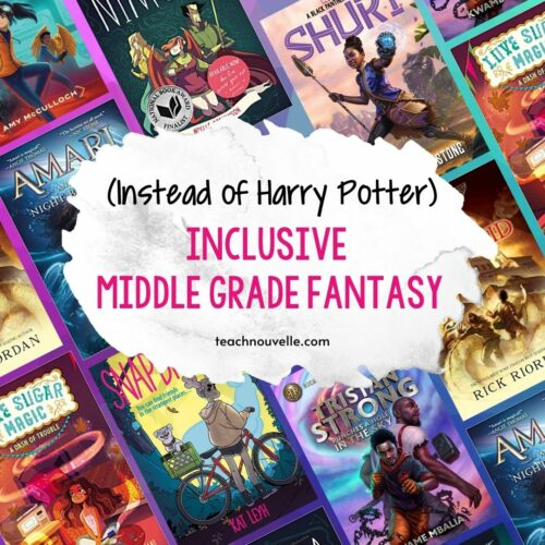 A background of various book covers with the a white splotch in the center containing the words (Instead of Harry Potter) Inclusive Middle Grade Fantasy teachnouvelle.com