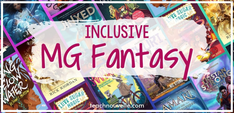 a background of various book covers with the overlayed text Inclusive MG Fantasy