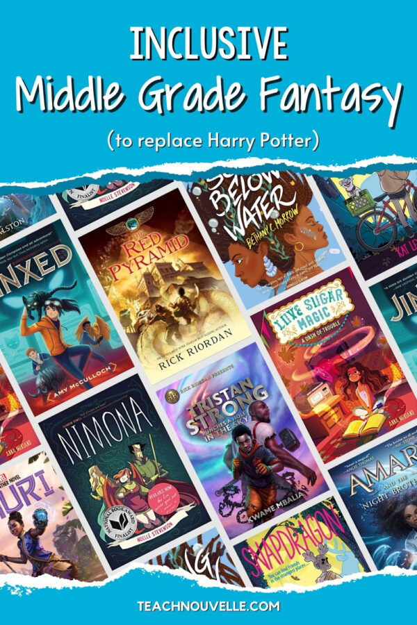 A background of various book covers with a blue header and footer. The header says Inclusive Middle Grade Fantasy (to replace Harry Potter) and the footer says teachnouvelle.com